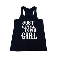 Just A Small Town Girl Flowy Racerback Tank