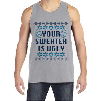 Ugly Hanukkah Sweater - Men's Funny Ugly Sweater Grey Tank Top - Funny Happy Hanukkah Outfit - Hanukkah Gift Idea - Your Sweater Is Ugly