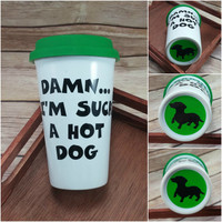 Dachshund Travel Mug, Damn... I'm Such A Hot Dog, Wiener Dog Coffee Cup, Gift for Pet Lover, Dog Mom Gift, Dog Dad Gift, Funny Coffee Mug