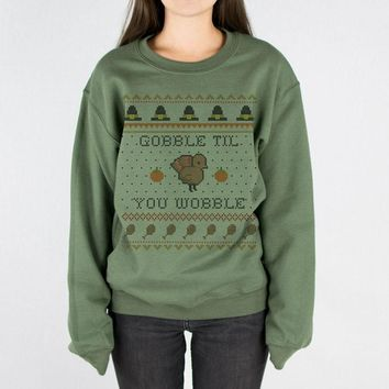Gobble Til You Wobble Thanksgiving Crewneck Sweatshirt
