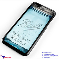 Mason Jar Perfect Mason - Personalized iPhone 7 Case, iPhone 6/6S Plus, 5 5S SE, 7S Plus, Samsung Galaxy S5 S6 S7 S8 Case, and Other