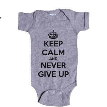 Keep Calm And Never Give Up Baby Onesuit