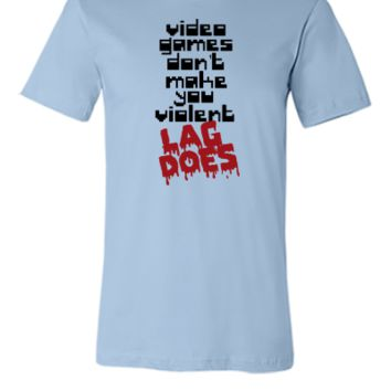 Video Games Lag - Unisex T-shirt