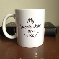 My people skills are a rusty coffee mug funny coffee mug