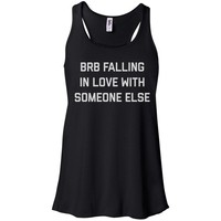 BRB Falling In Love With Someone Else Tank Top Racerback