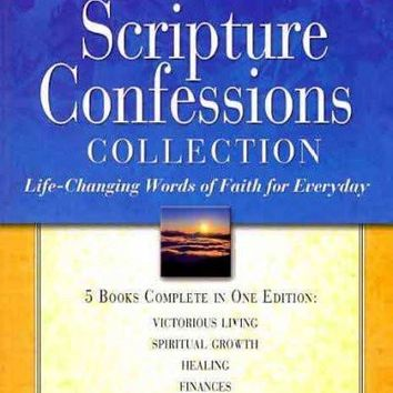 Scripture Confessions Collection: Life-Changing Words of Faith for Every Day (Scripture Confessions Series)