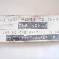 Bathroom sign, bathroom decor, home decor, wooden bathroom sign, Change the toliet paper roll, FREE SHIPPING
