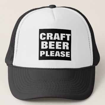 CRAFT BEER PLEASE TRUCKER HAT