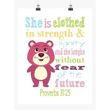 Lots-o'-Huggin' Bear Toy Story Christian Nursery Decor Print, She is clothed in strength & dignity Proverbs 31:25