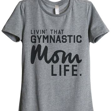 Livin' That Gymnastic Mom Life