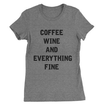 Coffee Wine and Everything Fine