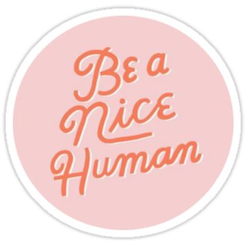 'Nice Human' Sticker by Alex Jones