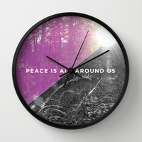 Peace is All Around us Wall Clock by Pink Fox Designs