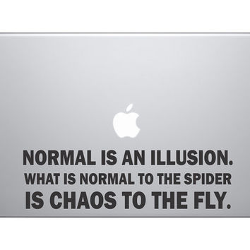 "Normal Is An Illusion Famous Quote Vinyl Decal Sticker Skin MacBook Pro Air 13"" 15"" 17"" Laptop"