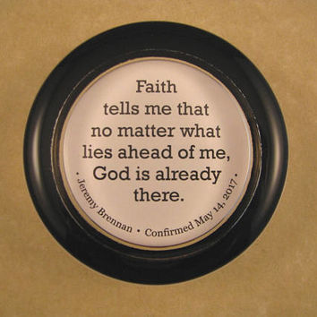 Confirmation Gift, Faith Paperweight, Faith and God Quote, Quote Paperweight, Glass Paperweight, Round Paperweight, Religious Gift