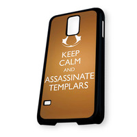 Keep Calm And Assassinate Templars Samsung Galaxy S5 Case