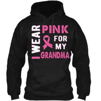 I Wear Pink for My Grandma Breast Cancer Awareness T Shirt Pullover Hoodie 8 oz