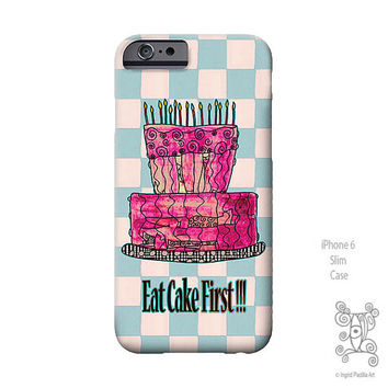 Eat Cake First, Pink, Cake, Whimsical, iPhone 6 Case, iPhone 5 case, iPhone case, Ingrid Padilla, iPhone 6 Plus case, Note 4 case