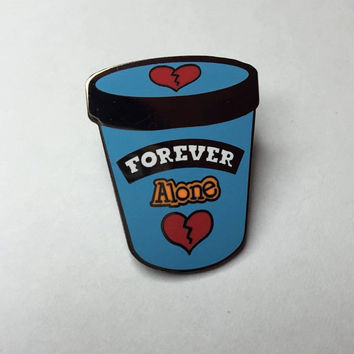 "Forever Alone 1.25"" Ice Cream Pint Enamel Pin!"