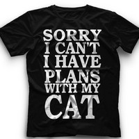 Sorry I Can't I Have Plans With My Cat- T-Shirt - Sorry I Can't I Have Plans With My Cat- Graphic -