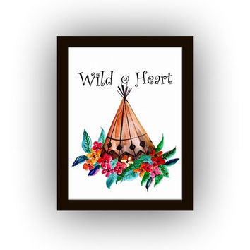 Wild at heart,Inspirational Quotes, Printable Wall Art, watercolor painting, Picture print, teepee decal, camping decals, camp decor travel