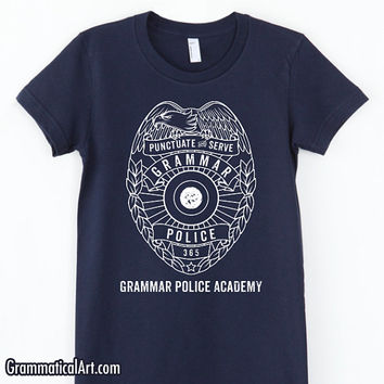 Grammar Police Shirt Grammar Police Academy Shirt Funny Shirt Unique Teacher Gifts for Teachers Cool Funny T Shirt Womens Typography Tshirt