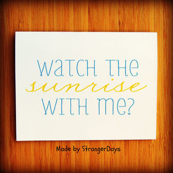 "Romantic Card "" Watch the sunrise with me"" Greeting Card. Thinking of you."