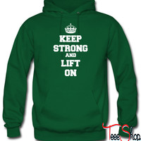 Keep Strong And Lift On hoodie