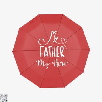 My Father My Hero, Father's Day Umbrella