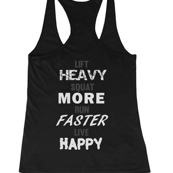 Lift Heavy Squat More Run Faster Live Happy Back Print Workout Tank Top
