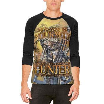 Always Be Yourself Unless Bow Hunter Mens Raglan T Shirt