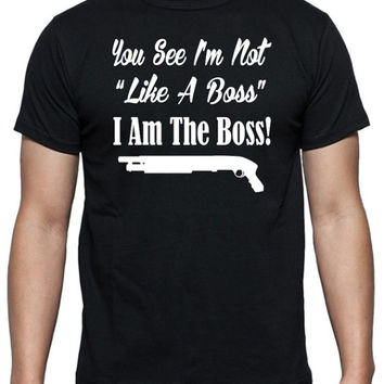 "I'm Not ""Like A Boss"", I Am The Boss! - Godfather Movie Quote T-Shirt"