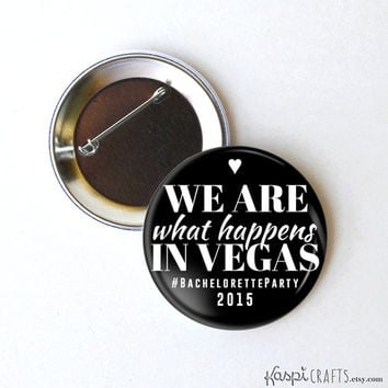 Vegas Bachelorette party, wedding party, bachelorette buttons, wedding party pins, bachelorette favors, 2.25 inch buttons