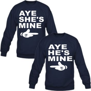 Aye She/He's Mine Hands Crewneck Sweatshirt Love Couple