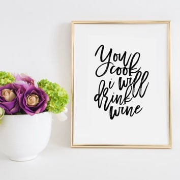 Anniversary You Cook I Will Drink Wine Gift For Husband Kitchen Decor Kitchen Signs Gift women Printable art Funny Gift For Him Cook Gift