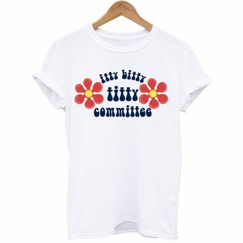 Itty Bitty Titty Committee T-Shirt