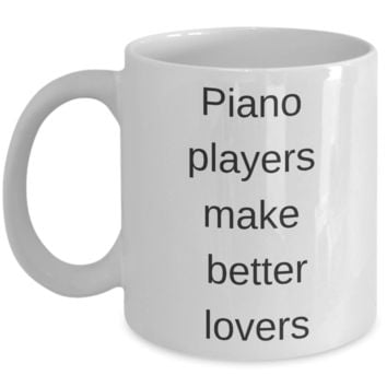 Buny lover gifts, Piano Players Mugs - Piano Players Make Better Lovers - White Porcelain Coffee Cup,Premium 11 oz Funny Mugs White coffee cup Gifts Ideas