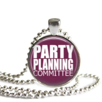 The Office Party Planning Committee 1 Inch Silver Plated Pendant Necklace Handmade
