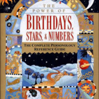 Power of Birthdays, Stars, & Numbers: The Complete Personology Reference Guide