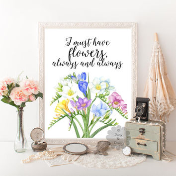 I must have flowers always and always Claude Monet quote printable floral decor typography calligraphy art print nursery decor print art