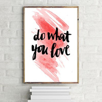 """PRINTABLE ART - One Poster """"Do what you love"""" 