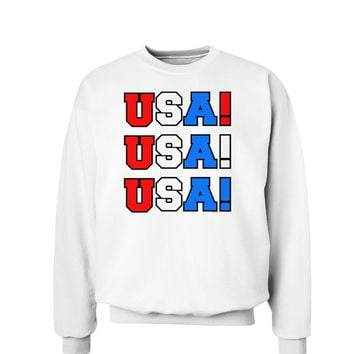 USA! USA! USA! Sweatshirt
