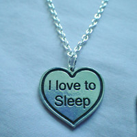 I Love to Sleep necklace