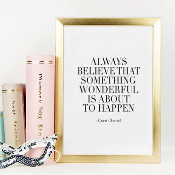 COCO CHANEL INSPIRED,Chanel Poster,Chanel Print,Fashion Print,Fashion Quote,Always Believe That Something Wonderful Is About To Happen,Quote