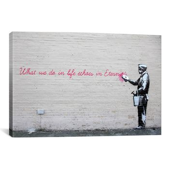 """Banksy, """"What We Do in Life Echoes in Eternity"""" 18"""" x 12"""" x .75""""  Canvas Gallery Wrap Print"""