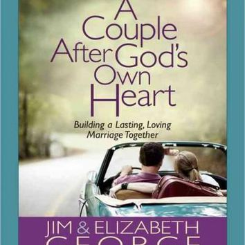 A Couple After God's Own Heart: Building a Lasting, Loving Marriage Together: Interactive Workbook