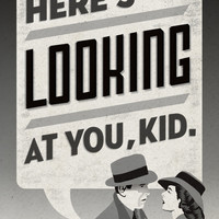 Here's Looking At You, Kid- Casablanca Poster