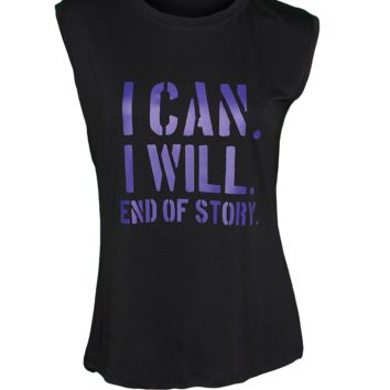 """I Can I Will End Of Story"" Sleeveless T-Shirt"
