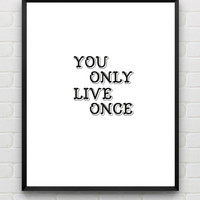 "Printable Art Motivational Print Wall Decor ""You Only Live Once"" Inspirational Print Home Decor Wall Art Typography Poster"