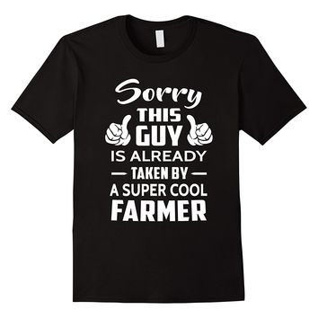 Men's Sorry This Guy Is Already Taken By A Super Cool Farmer Shirt